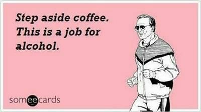 Coffee or Alcohol